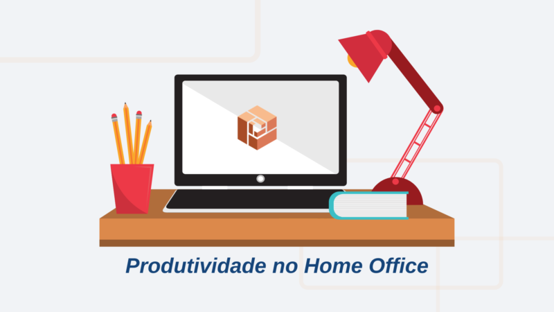 Aprenda sobre Produtividade no Home Office!